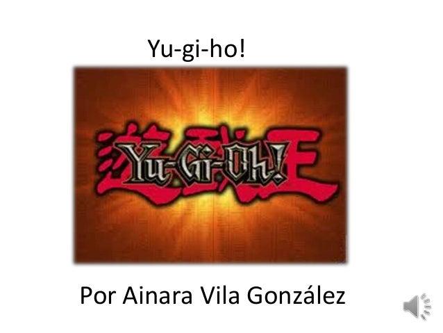 Yu-gi-ho!Por Ainara Vila González