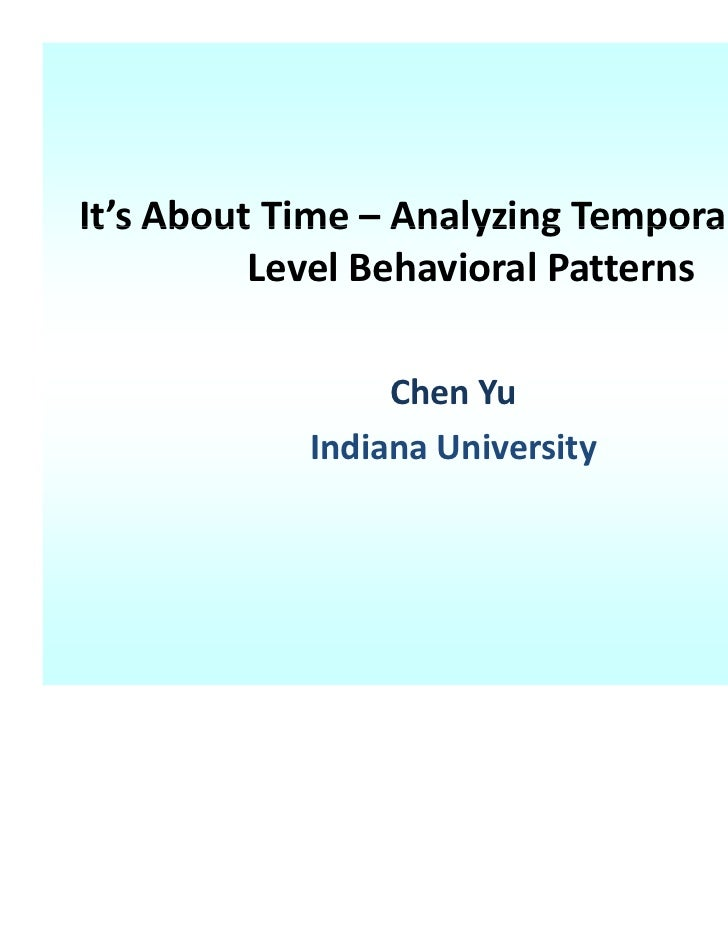 It s About Time  Analyzing Temporal MicroIt's About Time – Analyzing Temporal Micro‐          Level Behavioral Patterns   ...