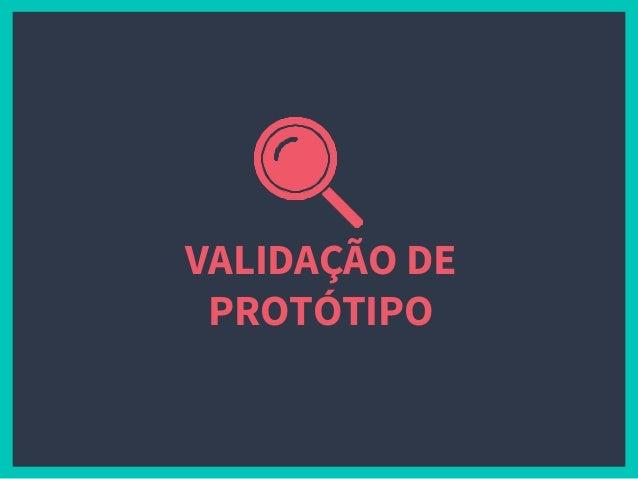 VALIDAÇÃO DE PROTÓTIPO