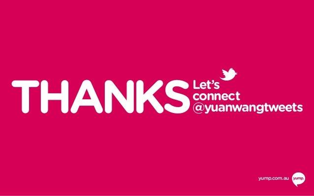 Let's connect @yuanwangtweetsTHANKS yump.com.au