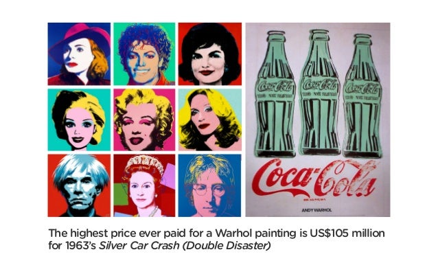 The highest price ever paid for a Warhol painting is US$105 million for 1963's Silver Car Crash (Double Disaster)