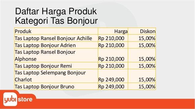 Daftar Harga Produk Kategori Tas Bonjour Produk Harga Diskon Tas Laptop Ransel Bonjour Achille Rp 210,000 15,00% Tas Lapto...