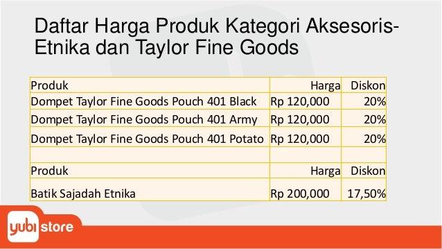 Daftar Harga Produk Kategori Aksesoris- Etnika dan Taylor Fine Goods Produk Harga Diskon Dompet Taylor Fine Goods Pouch 40...
