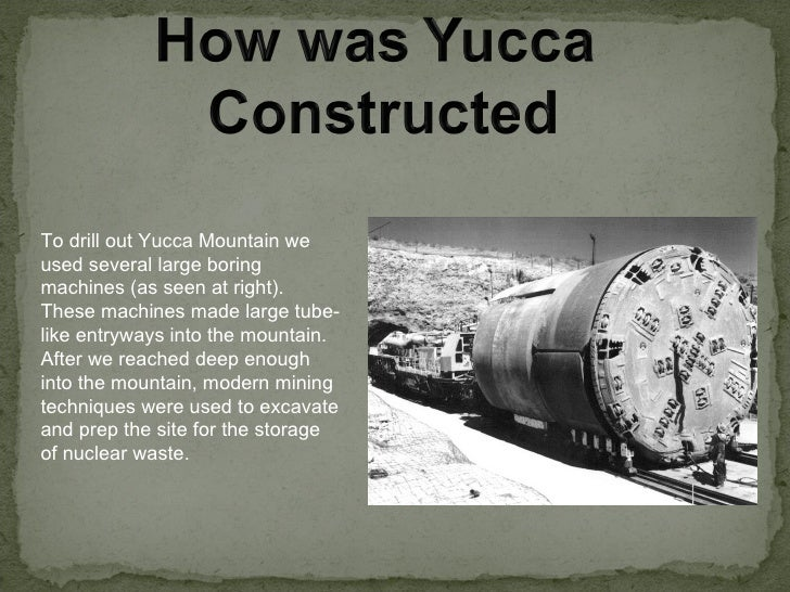 yucca mountain Yucca mountain the united states [1] has accumulated more than forty thousand  tons of spent nuclear fuel and high-level radioactive wastes from commercial,.