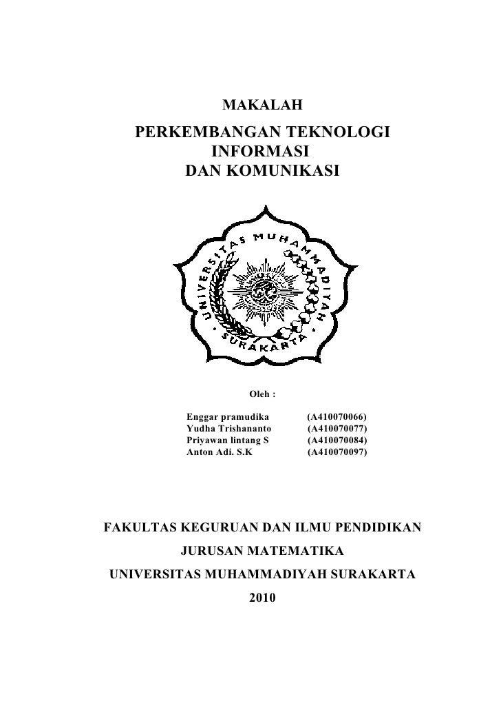 MAKALAH    PERKEMBANGAN TEKNOLOGI          INFORMASI        DAN KOMUNIKASI                           Oleh :           Engg...