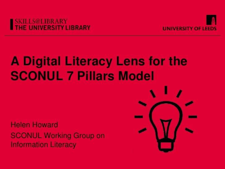 A Digital Literacy Lens for theSCONUL 7 Pillars ModelHelen HowardSCONUL Working Group onInformation Literacy