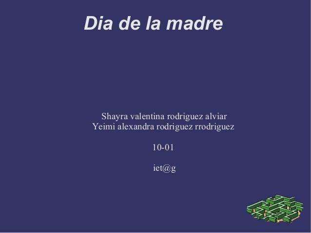 Dia de la madre Shayra valentina rodriguez alviar Yeimi alexandra rodriguez rrodriguez 10-01 iet@g