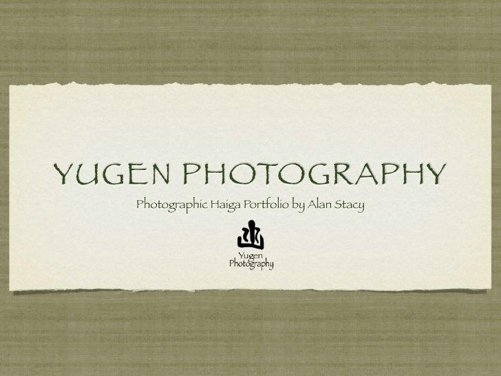 YUGEN PHOTOGRAPHY    Photographic Haiga Portfolio by Alan Stacy