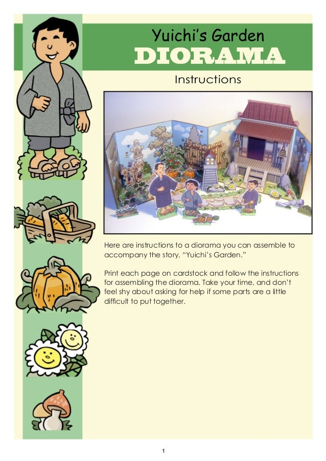 "1 Yuichi's Garden DIORAMA Instructions Here are instructions to a diorama you can assemble to accompany the story, ""Yuichi..."