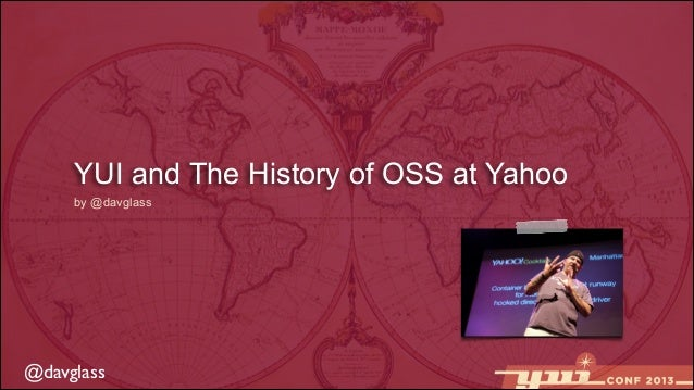 YUI and The History of OSS at Yahoo by @davglass  @davglass