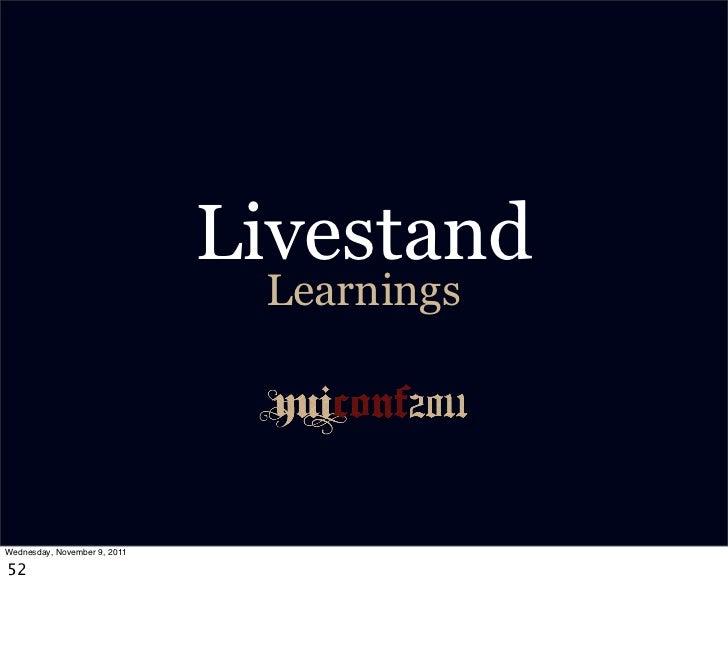 Livestand                               LearningsWednesday, November 9, 201152
