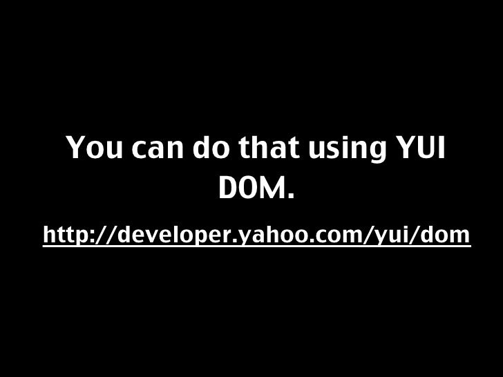 var YD = YAHOO.util.Dom; YAHOO.util.Event.onDOMReady(toggleMenu); YAHOO.util.Event.on(window,'resize',function(){   toggle...