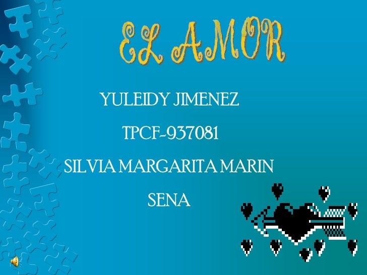 <ul><li>YULEIDY JIMENEZ  </li></ul><ul><li>TPCF-937081 </li></ul><ul><li>SILVIA MARGARITA MARIN  </li></ul><ul><li>SENA  <...