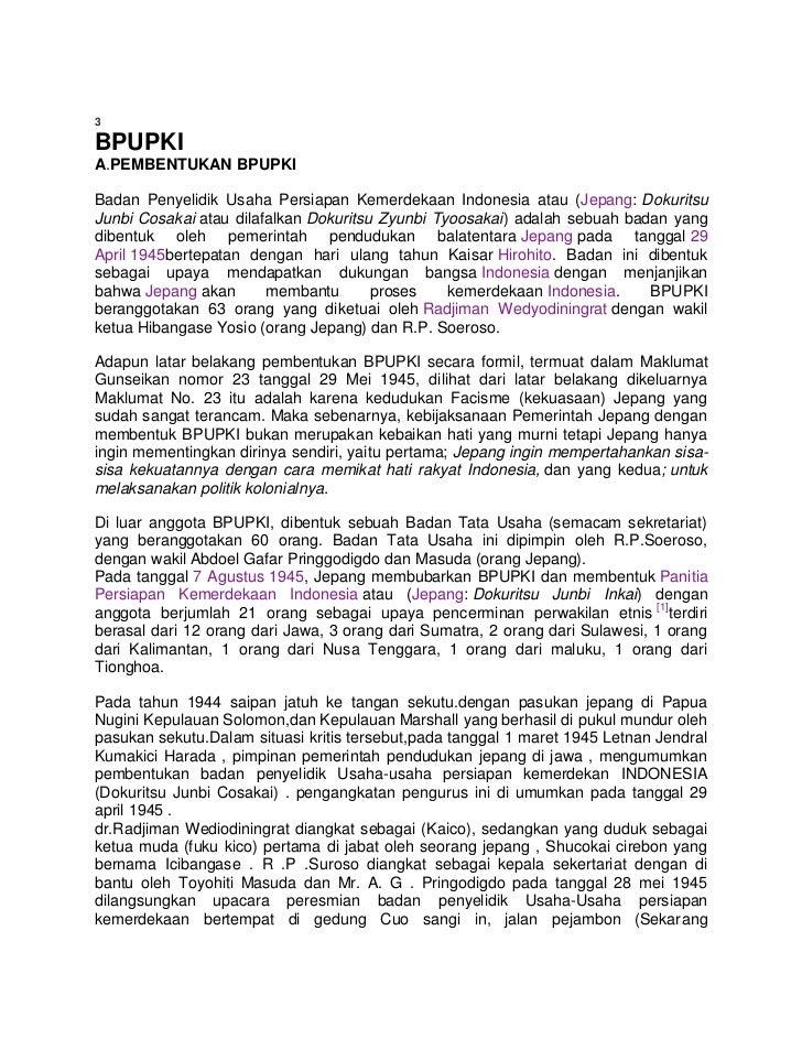 3BPUPKIA.PEMBENTUKAN BPUPKIBadan Penyelidik Usaha Persiapan Kemerdekaan Indonesia atau (Jepang: DokuritsuJunbi Cosakai ata...