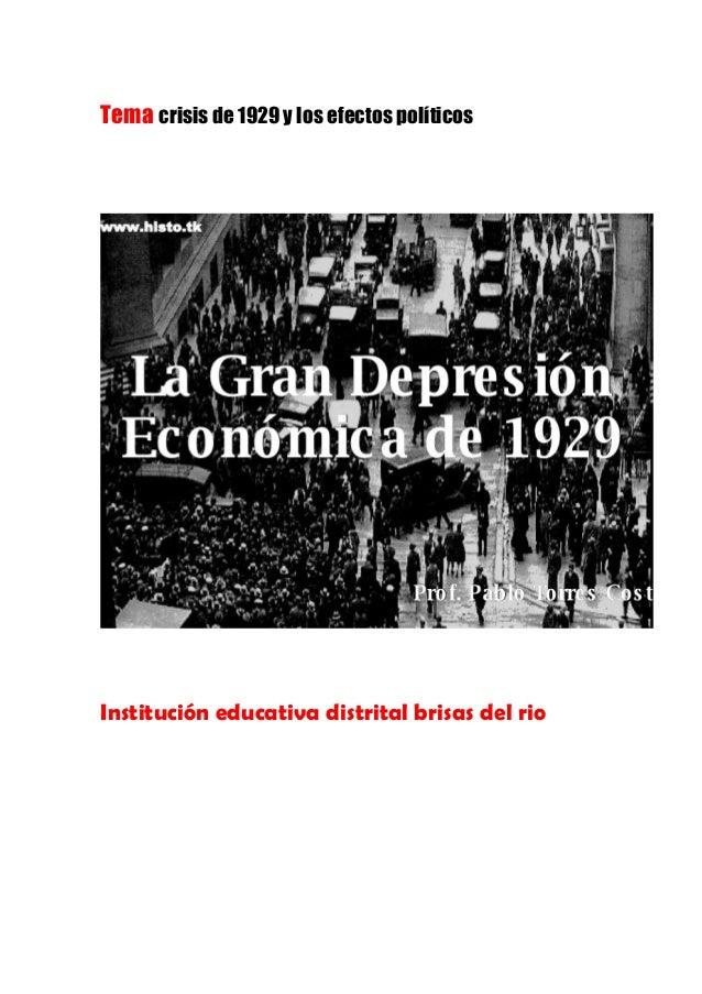 Tema crisis de 1929 y los efectos políticos Institución educativa distrital brisas del rio