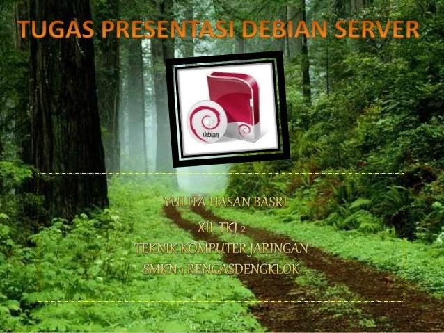 PENDAHULUAN • >Pengenalan< • DebianadalahSO komputer yang tersusundari paket-paket perangkat lunak yang dirilissebagai per...