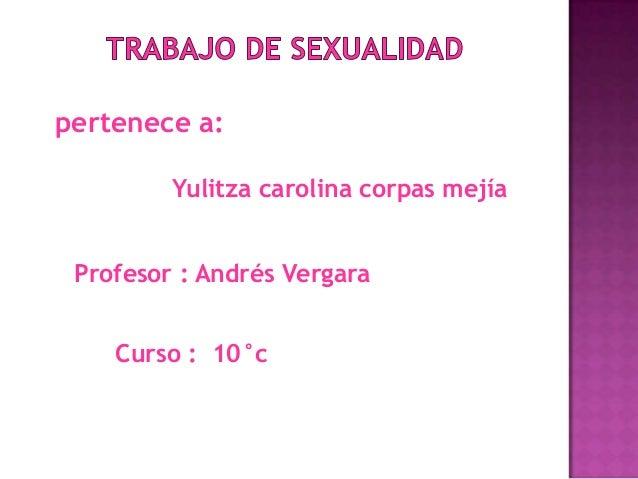 pertenece a:         Yulitza carolina corpas mejía Profesor : Andrés Vergara    Curso : 10°c