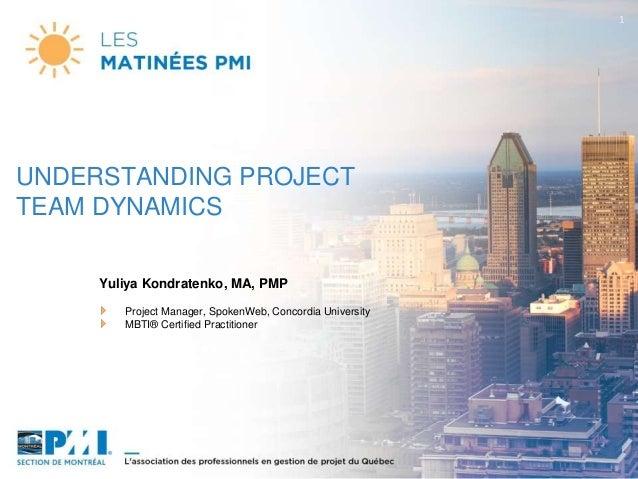 1 Yuliya Kondratenko, MA, PMP Project Manager, SpokenWeb, Concordia University MBTI® Certified Practitioner UNDERSTANDING ...