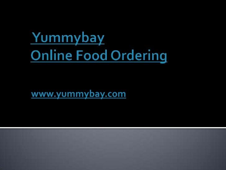 YummybayOnline Food Ordering<br />www.yummybay.com<br />