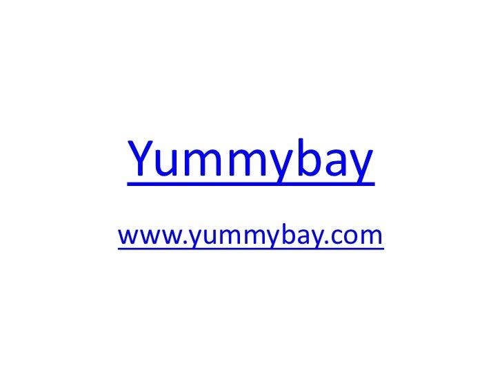 Yummybay<br />www.yummybay.com<br />