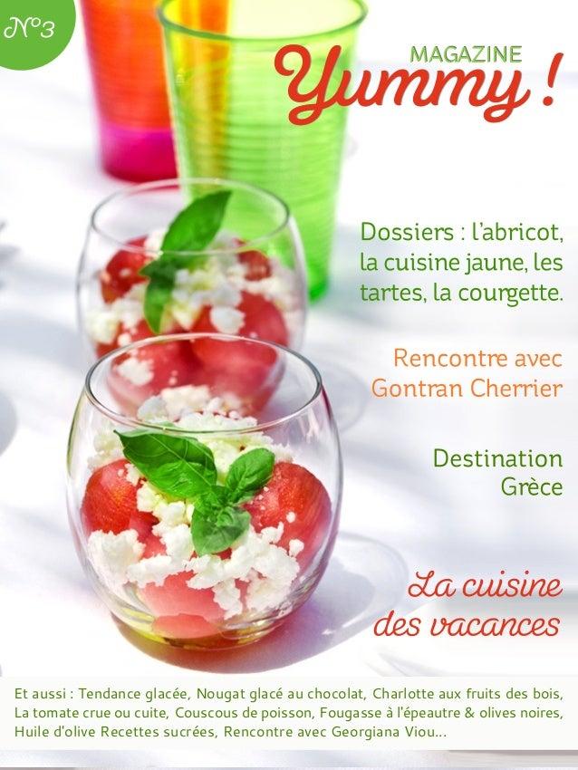 Et aussi : Tendance glacée, Nougat glacé au chocolat, Charlotte aux fruits des bois, La tomate crue ou cuite, Couscous de ...