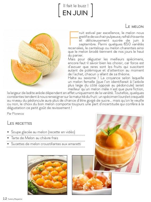 12 Yummy Magazine F ruit estival par excellence, le melon nous gratifiedesachairpulpeuse,rafraîchissante et délicieusement...