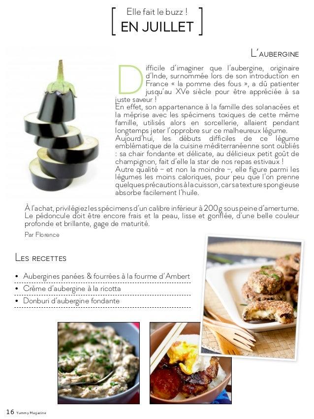 16 Yummy Magazine D ifficile d'imaginer que l'aubergine, originaire d'Inde, surnommée lors de son introduction en France «...