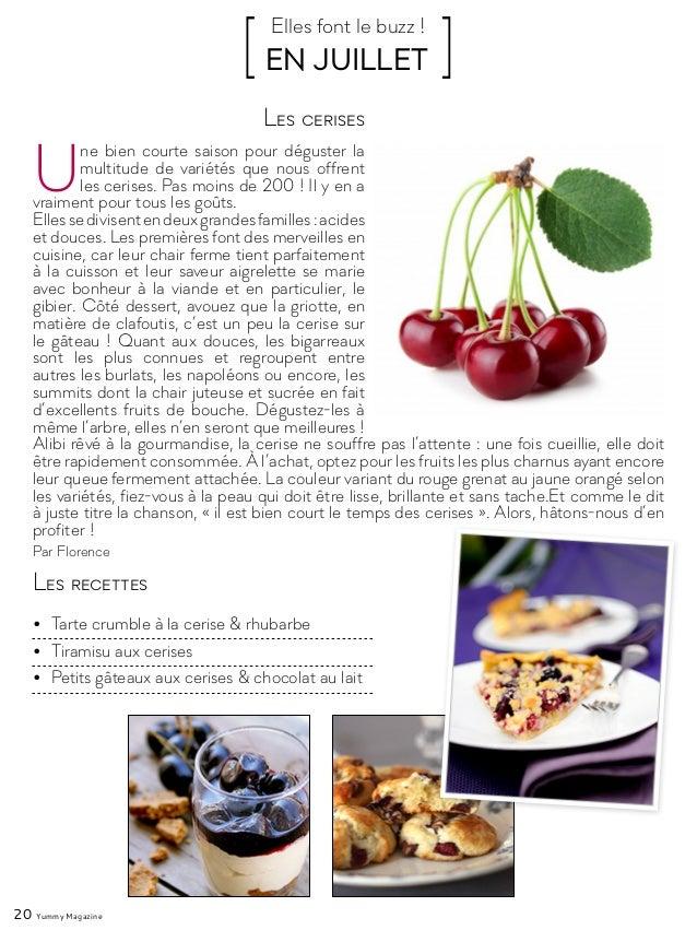 20 Yummy Magazine U ne bien courte saison pour déguster la multitude de variétés que nous offrent les cerises. Pas moins d...