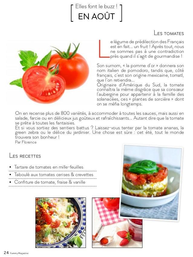 24 Yummy Magazine L e légume de prédilection des Français est en fait... un fruit ! Après tout, nous ne sommes pas à une c...
