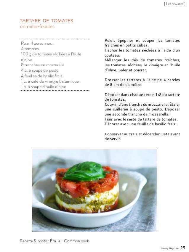 Pour 4 personnes : 4 tomates 100 g de tomates séchées à l'huile d'olive 8 tranches de mozzarella 4 c. à soupe de pesto 4 f...
