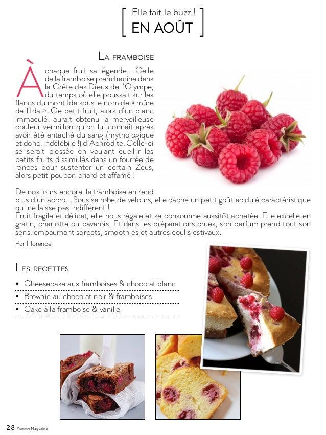 28 Yummy Magazine À chaque fruit sa légende… Celle de la framboise prend racine dans la Crète des Dieux de l'Olympe, du te...