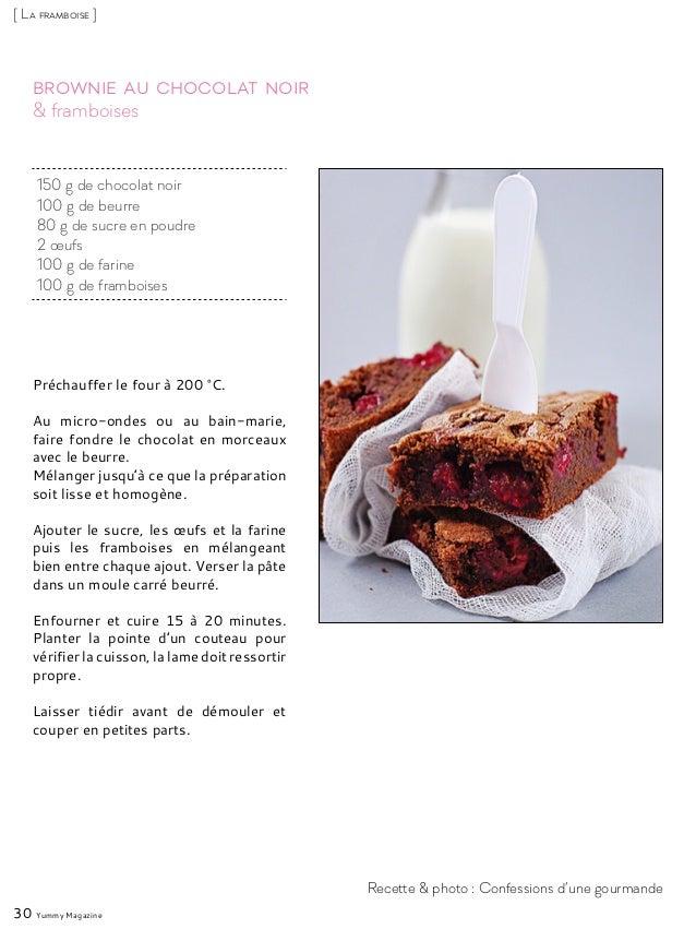 & framboises Brownie au chocolat noir Préchauffer le four à 200 °C. Au micro-ondes ou au bain-marie, faire fondre le choco...
