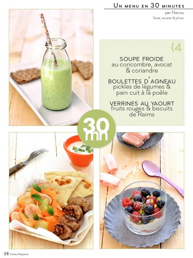 au concombre, avocat & coriandre pickles de légumes & pain cuit à la poêle Soupe froide Boulettes d'agneau fruits rouges &...