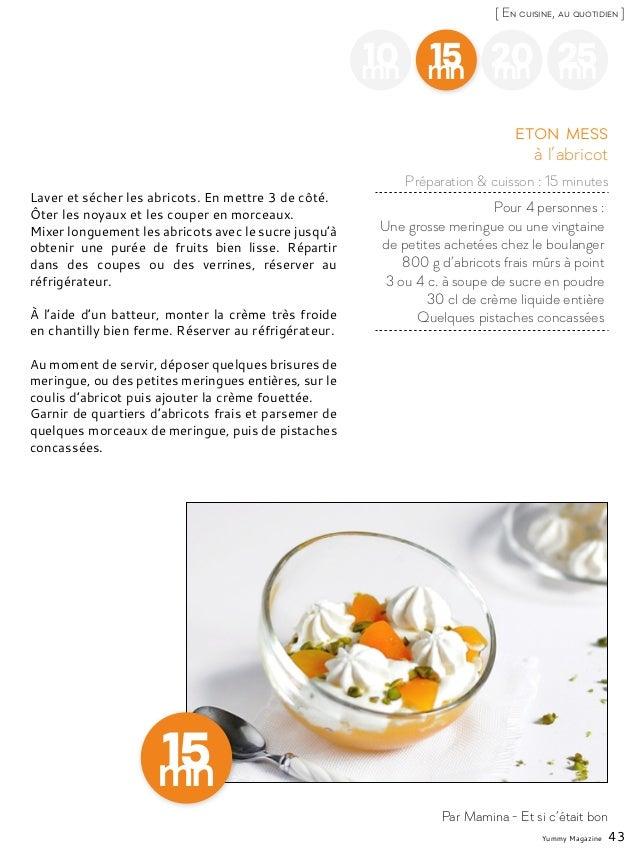 Yummy Magazine 43 [ En cuisine, au quotidien ] 10mn 15mn 20mn 25mn Pour 4 personnes : Une grosse meringue ou une vingtaine...