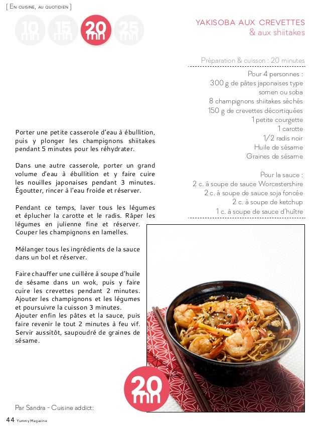 44 Yummy Magazine 10mn 15mn 25mn 20mn Pour 4 personnes : 300 g de pâtes japonaises type somen ou soba 8 champignons shiita...