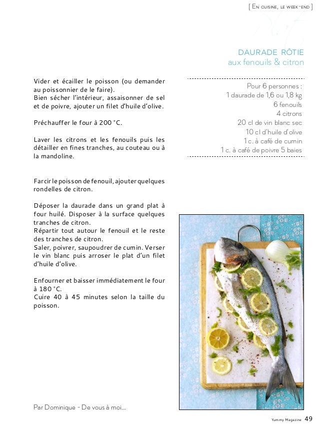 Yummy Magazine 49 [ En cuisine, le week-end ] Par Dominique - De vous à moi... Pour 6 personnes : 1 daurade de 1,6 ou 1,8 ...