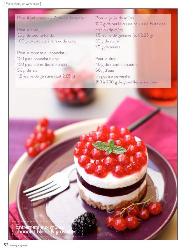 52 Yummy Magazine Pour 4 entremets de 7 cm de diamètre : Pour la base : 30 g de beurre fondu 100 g de biscuits à la noix d...