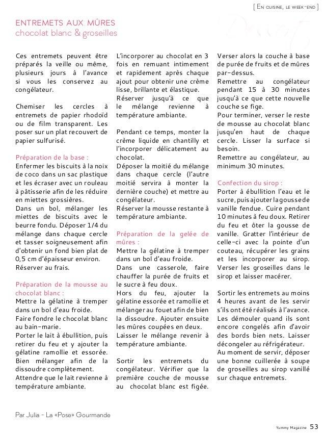 Yummy Magazine 53 chocolat blanc & groseilles Entremets aux mûres Ces entremets peuvent être préparés la veille ou même, p...