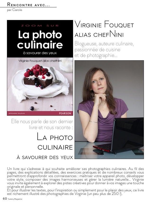 La photo culinaire à savourer des yeux Rencontre avec... par Carole Blogueuse, auteure culinaire, passionnée de cuisine et...