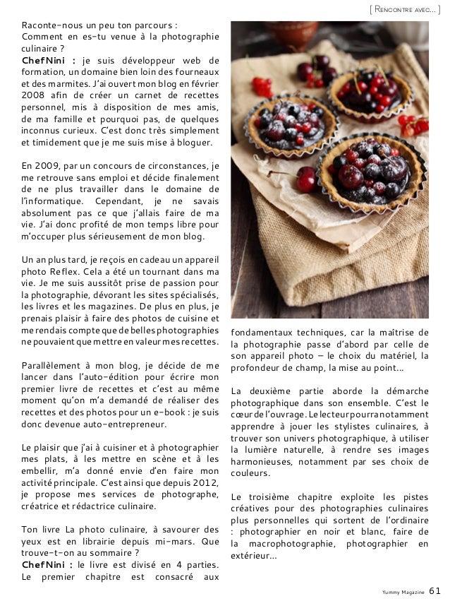 Yummy Magazine 61 [ Rencontre avec... ] Raconte-nous un peu ton parcours : Comment en es-tu venue à la photographie culina...