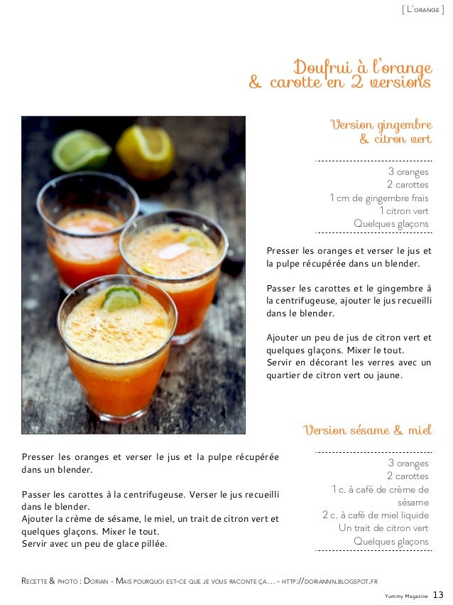 3 oranges 2 carottes 1 cm de gingembre frais 1 citron vert Quelques glaçons Doufrui à l'orange & carotte en 2 versions Pre...