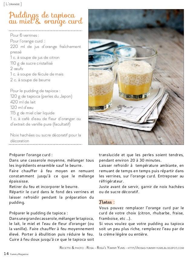 Pour 6 verrines : Pour l'orange curd : 220 ml de jus d'orange fraîchement pressé 1 c. à soupe de jus de citron 110 g de su...