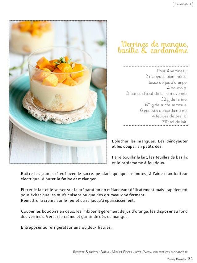Pour 4 verrines : 2 mangues bien mûres 1 tasse de jus d'orange 4 boudoirs 3 jaunes d'œuf de taille moyenne 32 g de farine ...