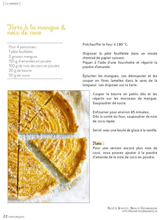 Pour 4 personnes : 1 pâte feuilletée 2 grosses mangues 150 g d'amandes en poudre 100 g de noix de coco en poudre 30 g de b...