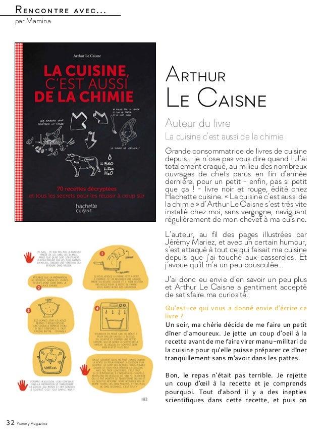 Rencontre avec... par Mamina Auteur du livre La cuisine c'est aussi de la chimie Arthur Le Caisne Grande consommatrice de ...