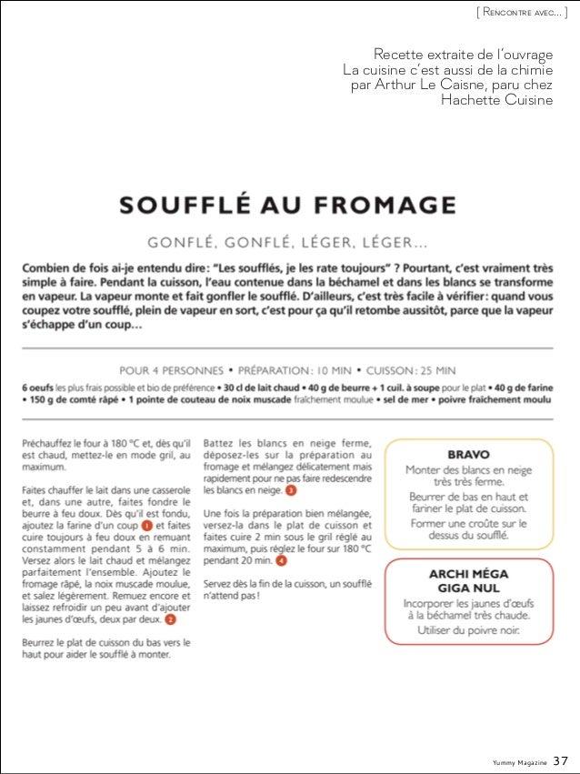 Recette extraite de l'ouvrage La cuisine c'est aussi de la chimie par Arthur Le Caisne, paru chez Hachette Cuisine Yummy M...