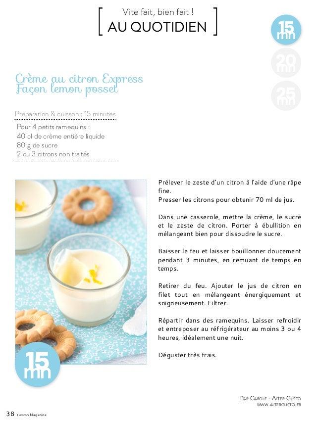 15mn [ AU QUOTIDIEN ]Vite fait, bien fait ! Préparation & cuisson : 15 minutes 38 Yummy Magazine 20mn 25mn Pour 4 petits r...