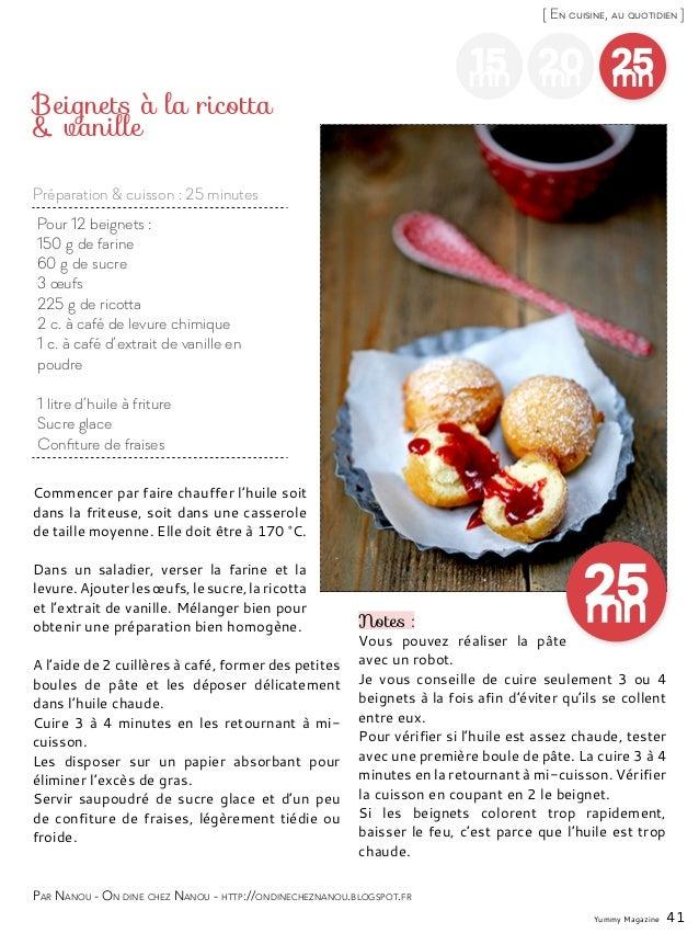 Yummy Magazine 41 [ En cuisine, au quotidien ] 15mn 20mn 25mn Pour 12 beignets : 150 g de farine 60 g de sucre 3 œufs 225 ...
