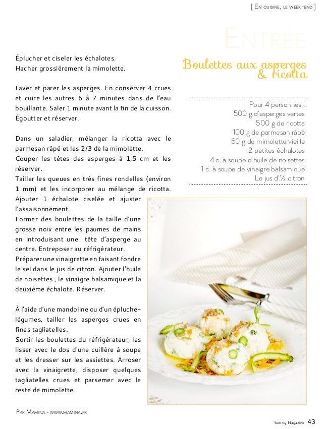 Yummy Magazine 43 [ En cuisine, le week-end ] Pour 4 personnes : 500 g d'asperges vertes 500 g de ricotta 100 g de parmesa...