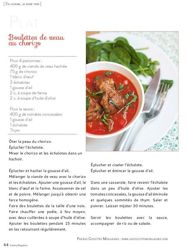 [ En cuisine, le week-end ] Pour 4 personnes : 400 g de viande de veau hachée 75 g de chorizo 1 blanc d'œuf 3 échalotes 1 ...